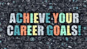 how to achieve career goals?