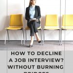 How to Decline a Job Interview Without Burning Bridges?