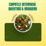 Chipotle Interview Questions & Answers