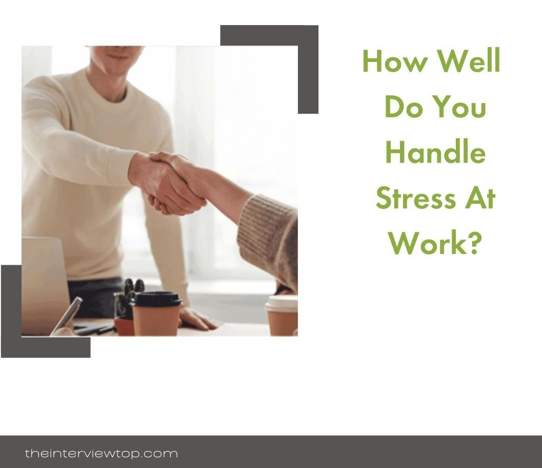 How well do you handle stress at work?