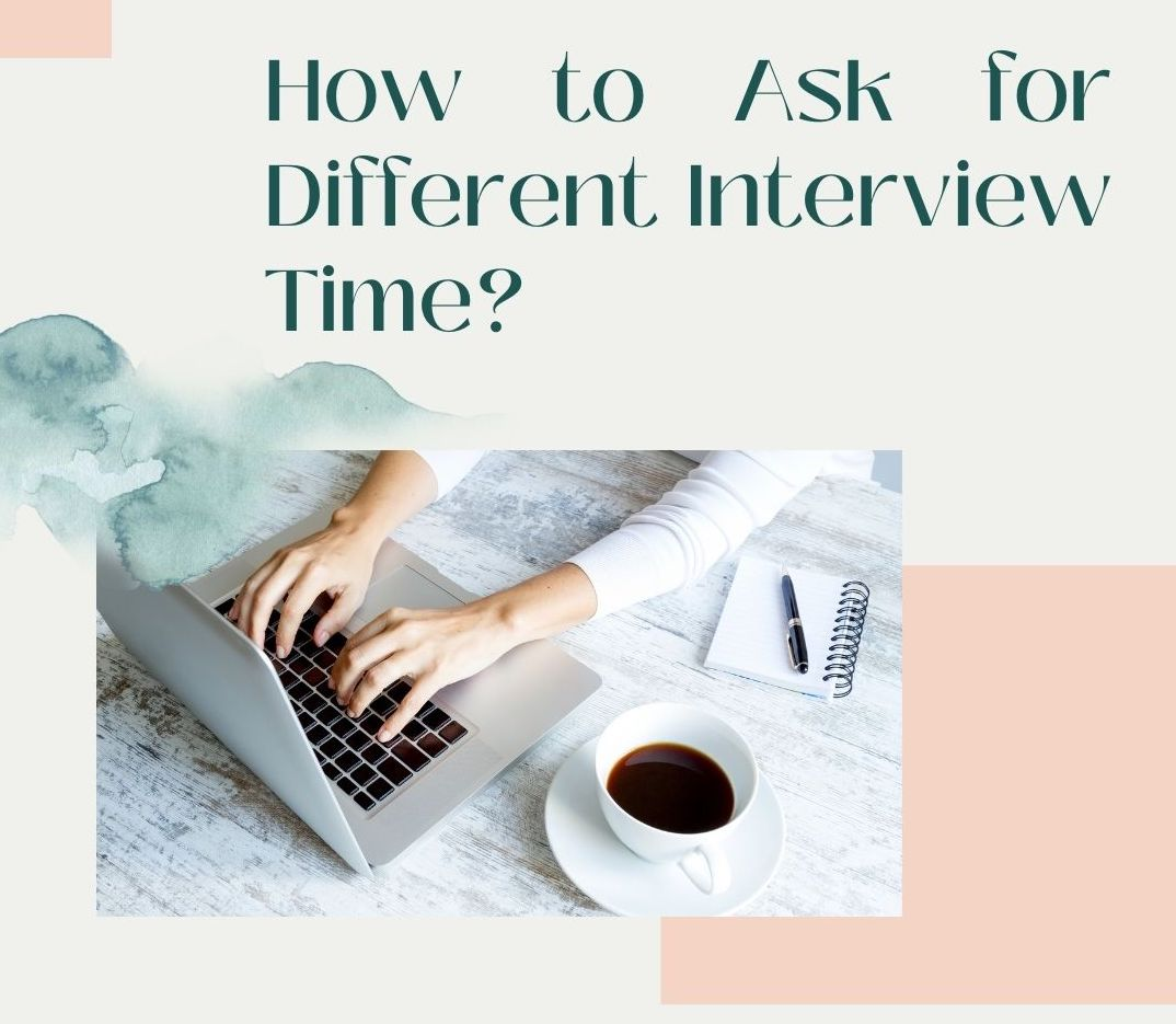 How to Ask for Different Interview Time?
