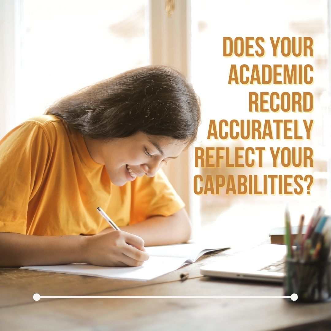 Does Your Academic Records Reflect Your Capabilities Accurately?